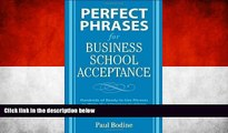 Deals in Books  Perfect Phrases for Business School Acceptance (Perfect Phrases Series) by Bodine,