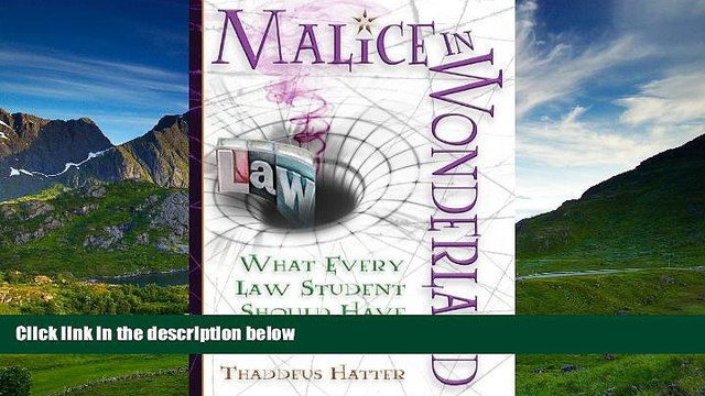 Choose Book Malice in Wonderland: What Every Law Student Should Have for the Trip