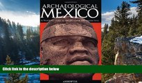 PDF Andrew Coe Archaeological Mexico: A Guide to Ancient Cities and Sacred Sites  Hardcover