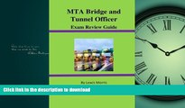 READ BOOK  MTA Bridge and Tunnel Officer Exam Review Guide  BOOK ONLINE