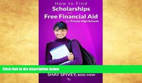 READ FULL  How to Find Scholarships and Free Financial Aid for Private High Schools  BOOOK ONLINE