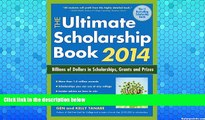Deals in Books  The Ultimate Scholarship Book 2014: Billions of Dollars in Scholarships, Grants