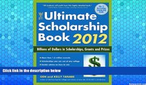 Deals in Books  The Ultimate Scholarship Book 2012: Billions of Dollars in Scholarships, Grants