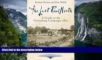 Buy NOW Dan Welch The Last Road North: A Guide to the Gettysburg Campaign, 1863 (Emerging Civil