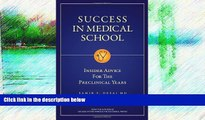 READ NOW  Success in Medical School: Insider Advice for the Preclinical Years by Samir P. Desai