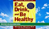 Deals in Books  Eat, Drink, and Be Healthy: The Harvard Medical School Guide to Healthy Eating by
