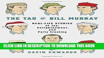 [PDF] The Tao of Bill Murray: Real-Life Stories of Joy, Enlightenment, and Party Crashing Full