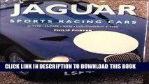 Ebook Jaguar Sports Racing Cars: C-Type, D-Type, Xkss and Lightweight E-Type Free Read