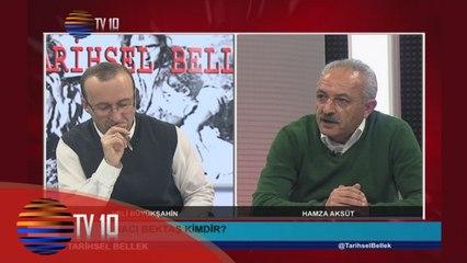 TARİHSEL BELLEK - VELİ BÜYÜKŞAHİN & HAMZA AKSÜT & HACI BEKTAŞ VELİ - 19.02.2016