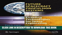 Ebook Future Spacecraft Propulsion Systems: Enabling Technologies for Space Exploration (Springer