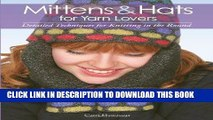 Best Seller Mittens and Hats for Yarn Lovers: Detailed Techniques for Knitting in the Round Free