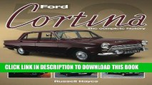 Read Now Ford Cortina: The Complete History Download Online