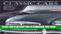 Read Now Complete Illustrated Encyclopedia of Classic Cars: The Worlds Most Famous and Fabulous