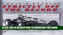 Ebook Strictly Off the Record: Grand Prix Controversy and Intrigue Free Read