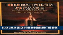 Best Seller Creating Space: The Story of the Space Age Through Models: Apogee Books Space Series