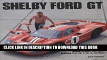 Read Now Shelby GT40: Shelby American Original Archives 1964-1967 Including GT40, Mk. II, Mk. IV,