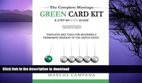 READ BOOK  The Complete Marriage Green Card Kit: A Step-By-Step Guide With Templates and Tools to