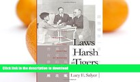 READ BOOK  Laws Harsh As Tigers: Chinese Immigrants and the Shaping of Modern Immigration Law