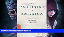 READ  The Passport in America: The History of a Document  GET PDF