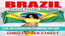 [PDF] Brazil: Travel Guide for Men, Travel Brazil Like You Really Want to (Brazil Travel Book,