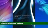 READ  Transnational Crime and Human Rights: Responses to Human Trafficking in the Greater Mekong