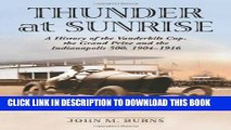 Ebook Thunder at Sunrise: A History of the Vanderbilt Cup, the Grand Prize And the Indianapolis