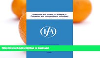 READ  Inheritance and Wealth Tax Aspects of Emigration and Immigration of Individuals (IFA