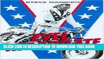 Best Seller Evel Incarnate  The Life and Legend of Evel Knievel Free Read