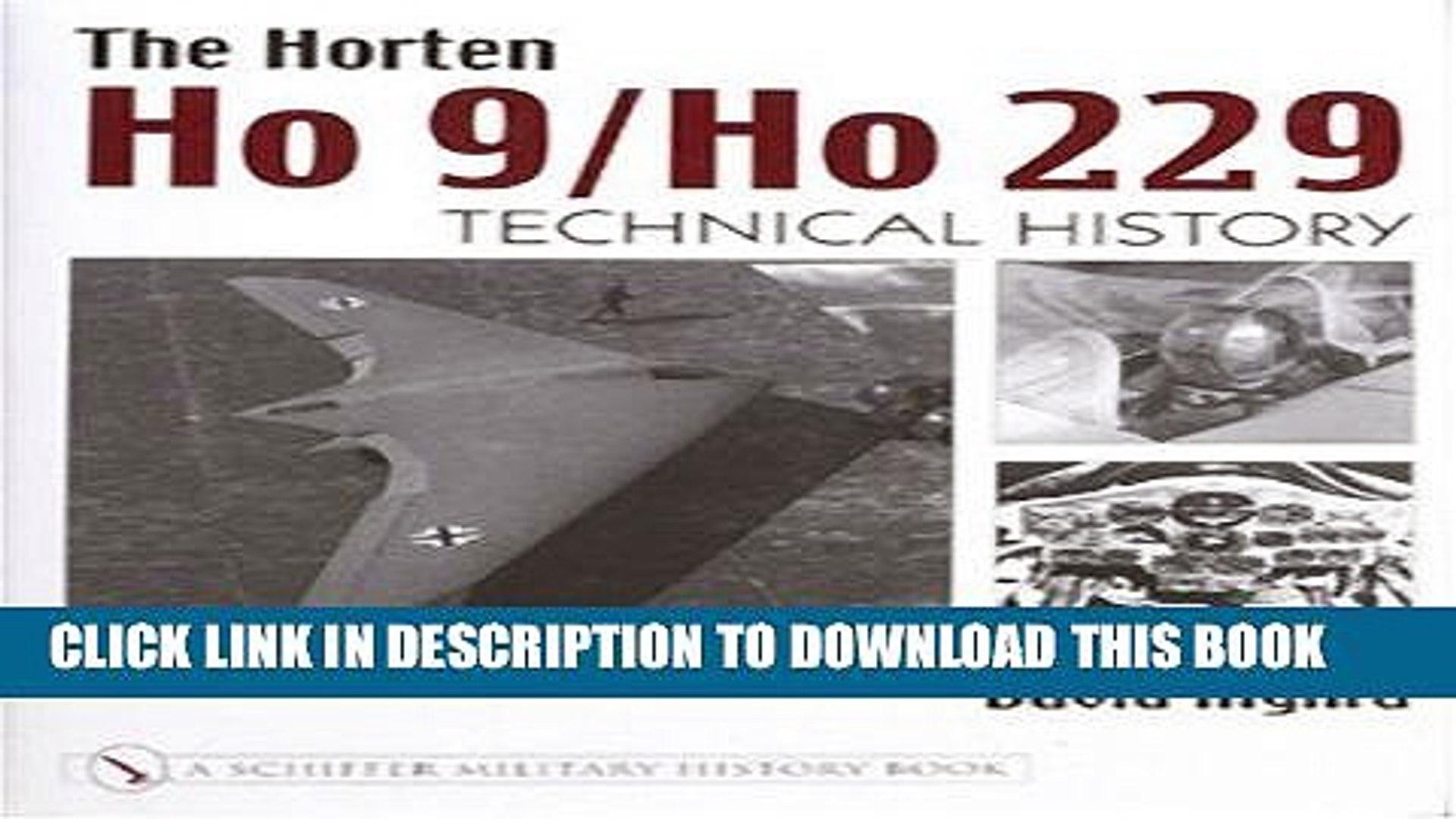 Read Now The Horten Ho 9/Ho 229: Technical History PDF Online