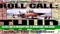 Read Now Roll Call: THUD: A Photographic Record of the Republic F-105 Thunderchief (Schiffer