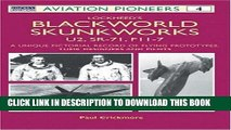 Read Now Lockheed s Blackworld Skunk Works: The U2, SR-71 and F-117 (Osprey Aviation Pioneers 4)