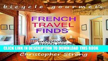 Ebook Best French Travel Guide - French Travel Finds - Exceptional French Places to Stay: French