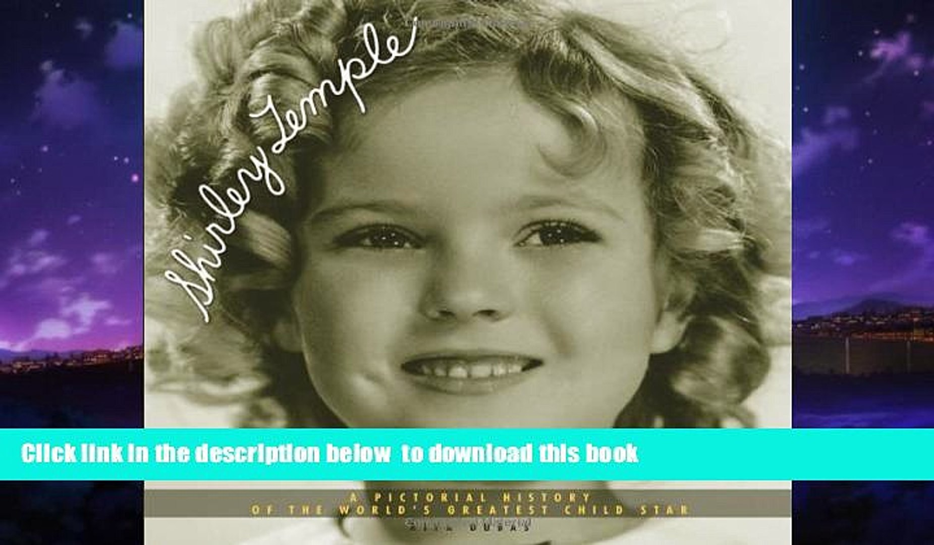 liberty book  Shirley Temple: A Pictorial History of the World s Greatest Child Star [DOWNLOAD]