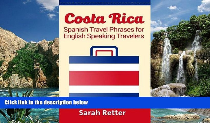 Sarah Retter Costa Rica: Spanish Travel Phrases For English Speaking Travelers: The most useful | Godialy.com