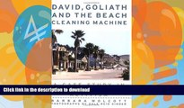 READ BOOK  David, Goliath and the Beach Cleaning Machine: How a Small Polluted Beach Town Fought