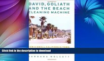 READ BOOK  David, Goliath and the Beach Cleaning Machine: How a Small California Town Fought an