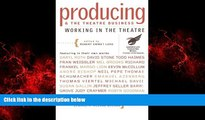 READ book  Producing and the Theatre Business: American Theatre Wing (Working in the Theatre