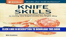 Ebook Knife Skills: An Illustrated Kitchen Guide to Using the Right Knife the Right Way. A Storey