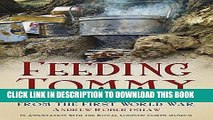 Ebook Feeding Tommy: Battlefield Recipes from the First World War Free Read