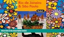 Buy  Fodor s Rio de Janeiro   Sao Paulo, 1st Edition (Travel Guide) Fodor s  Book