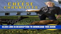 Best Seller The Cheese Chronicles: A Journey Through the Making and Selling of Cheese in America,