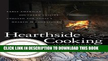 Ebook Hearthside Cooking: Early American Southern Cuisine Updated for Today s Hearth and Cookstove