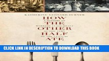 Best Seller How the Other Half Ate: A History of Working-Class Meals at the Turn of the Century