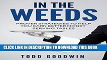Best Seller In The Weeds: Proven Strategies To Help You Earn Better Money Serving Tables Free Read