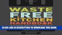 Best Seller Waste-Free Kitchen Handbook  A Guide to Eating Well and Saving Money By Wasting Less