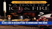 Best Seller A Feast of Ice and Fire: The Official Game of Thrones Companion Cookbook Free Read