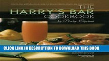 Ebook The Harry s Bar Cookbook: Recipes and Reminiscences from the World-Famous Venice Bar and