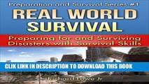 [PDF] Real World Survival Tips and Survival Guide: Preparing for and Surviving Disasters with