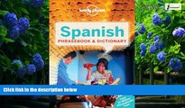 Lonely Planet Lonely Planet Spanish Phrasebook   Dictionary (Lonely Planet Spanish  Phrasebooks)