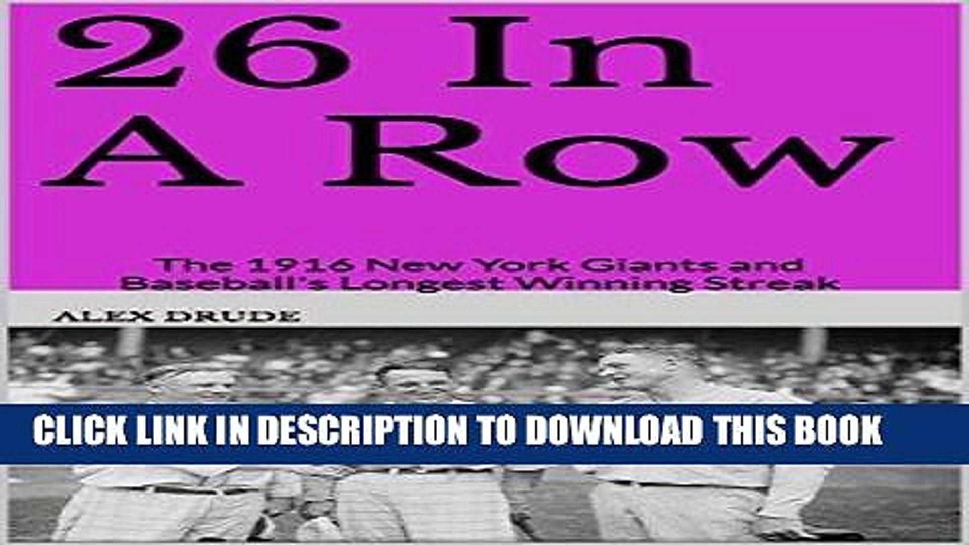 [PDF] 26 In A Row: The 1916 New York Giants and Baseball s Longest Winning Streak Full Online